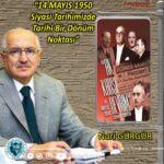14 MAYIS 1950 – Siyasi Tarihimizde Tarihî Bir Dönüm Noktası